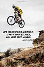 Life is like riding a bicycle. To keep your balance, you must keep moving: 110 Pages Motivational Notebook with Quote by Albert Einstein