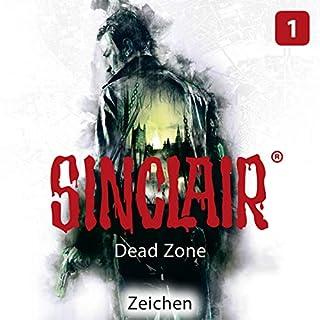 Zeichen     Dead Zone. SINCLAIR 1.1              Autor:                                                                                                                                 Dennis Ehrhardt,                                                                                        Sebastian Breidbach                               Sprecher:                                                                                                                                 Torben Liebrecht                      Spieldauer: 1 Std. und 23 Min.     19 Bewertungen     Gesamt 4,1
