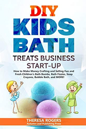 DIY Kids Bath Treats Business Start up How to Make Money Crafting and Selling Fun and Fresh product image