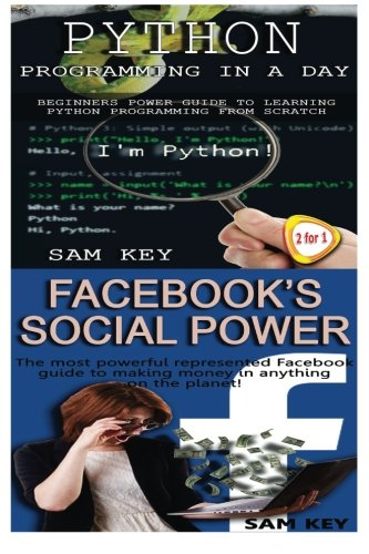 Python Programming In A Day & Facebook Social Power: Volume 32