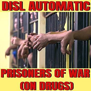 Prisoners of War (On Drugs)
