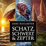 Schatz, Schwert & Zepter: Der Schatz der gläsernen Wächter - alle 3 Romane