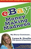 More 100 Best Things I ve Sold on eBay - Money Making Madness - My Story Continues by Lynn Dralle, The Queen of Auctions