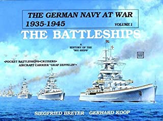 The German Navy at War 1935-1945, Vol. 1: The Battleships