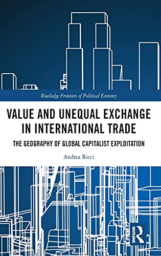 Value and Unequal Exchange in International Trade: The Geography of Global Capitalist Exploitation