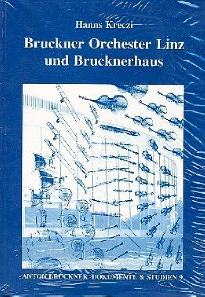 Bruckner Orchester Linz und Brucknerhaus (Anton Bruckner Dokumente und Studien)