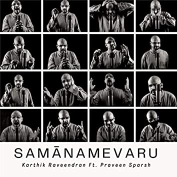 Samānamevaru (feat. Praveen Sparsh)