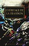 L' Heritage de la Trahison - L'Ultime Volet de Notre Serie Phare