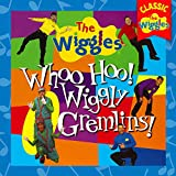 Whoo Hoo! Wiggly Gremlins! (Classic Wiggles)
