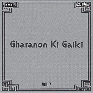 Gharanon Ki Gaiki, Vol. 7