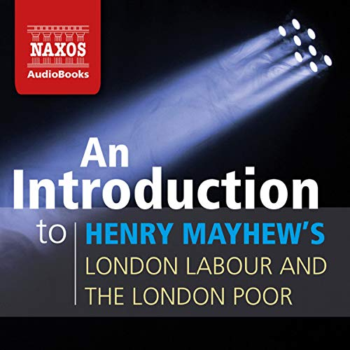 An Introduction to Henry Mayhew's London Labour and the London Poor cover art