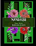 MANDALAS: - FLORAL MOTIFS - COLORING BOOK FOR ADULTS - Soft Cover - 8.5 ' x 11 ' (21.6 cm X 28 cm)