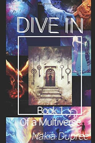 DIVE IN: Book 1 of a Multiverse