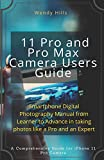 iPhone 11 Pro and Pro Max Camera Users Guide: Smartphone Digital Photography Manual from Learner to Advance in taking photos like a Pro and an Expert
