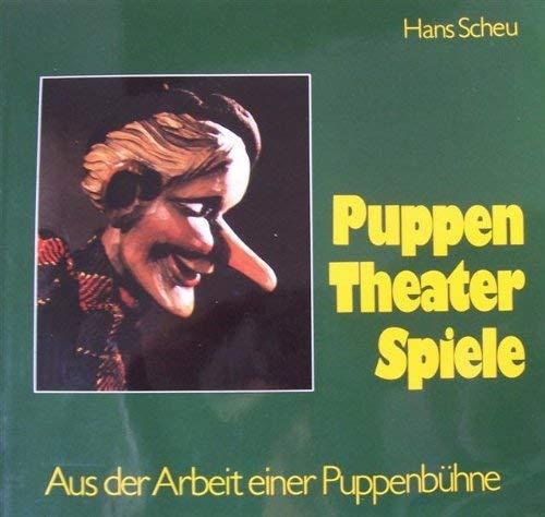 Puppen Theater Spiele. Aus der Arbeit einer Puppenbühne