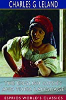 The English Gipsies and Their Language (Esprios Classics)