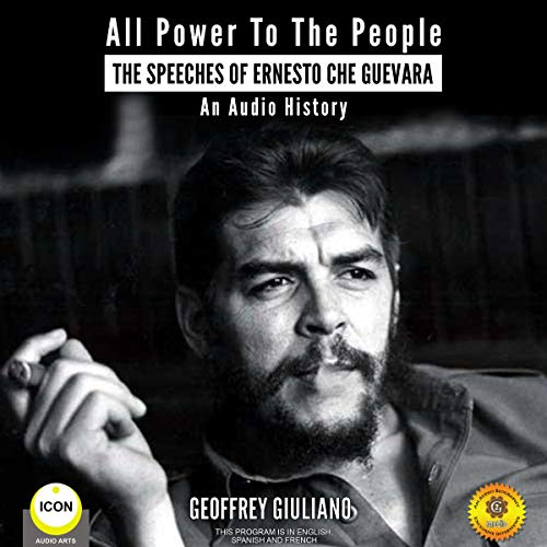 All Power to the People - The Speeches of Ernesto Che Guevara audiobook cover art