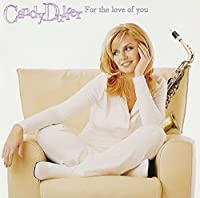 FOR THE LOVE OF YOU by Candy Dulfer (1997-05-03)