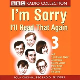 I'm Sorry, I'll Read That Again: Volume Three audiobook cover art