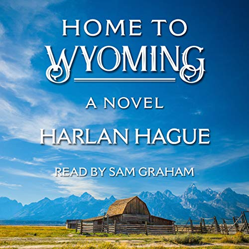 Home to Wyoming audiobook cover art