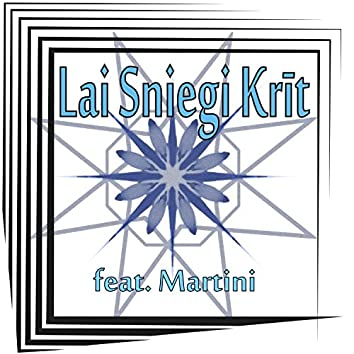 Lai Sniegi Krīt (feat. Martini)