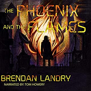 The Phoenix and the Flames     Prometheus, Book 1              By:                                                                                                                                 Mr. Brendan Landry                               Narrated by:                                                                                                                                 tom howery                      Length: 6 hrs and 18 mins     Not rated yet     Overall 0.0