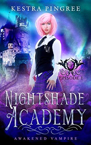 Nightshade Academy Episode 1: Awakened Vampire (English Edition)