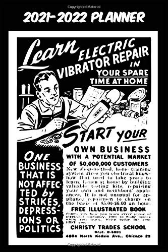 2021-2022 Planner - Learn Electric Vibrator Repair Start Your Own Business: Vintage Retro Vibrator themed old styled black cover sure to help you ... 115 pages of glorious gear head nostalgia.