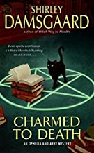 Charmed to Death (Ophelia & Abby Mysteries, No. 2) by Shirley Damsgaard (2006-03-28)