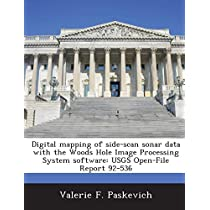 Digital Mapping of Side-Scan Sonar Data with the Woods Hole Image Processing System Software: Usgs Open-File Report 92-536