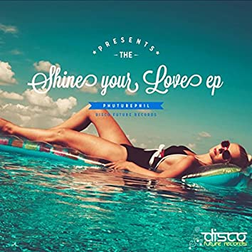 Shine Your Love EP