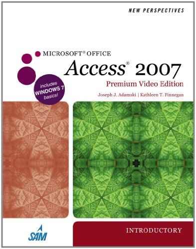 New Perspectives on Microsoft Office Access 2007, Introductory, Premium Video Edition (Available Titles Skills Assessmen