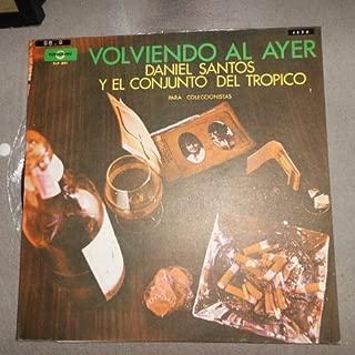 Volviendo Al Ayer, Daniel Santos con el Conjunto del Tropico, LP Vinyl , Bolero y Guarachas