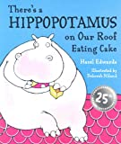 there's a hippopotamus on our roof eating cake, picture books, books, children's books