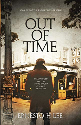 Out of Time: The Dream Traveler Book One (English Edition)