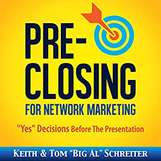 "Pre-Closing for Network Marketing: ""Yes"" Decisions before the Presentation audiobook cover art"
