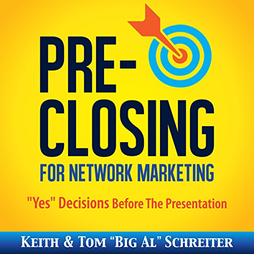 "Pre-Closing for Network Marketing: ""Yes"" Decisions before the Presentation cover art"