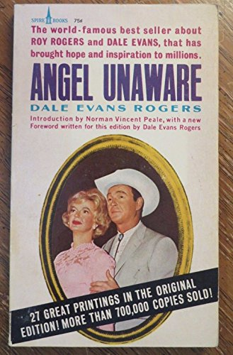 1963 ANGEL UNAWARE by DALE EVANS ROGERS Paperback Book