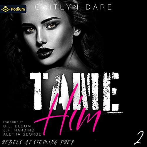 Tame Him Audiobook By Caitlyn Dare cover art