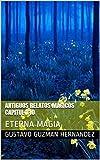 ANTIGUOS RELATOS MAGICOS CAPITULO 10: ETERNA MAGIA (MAGICA VIDA) (Spanish Edition)