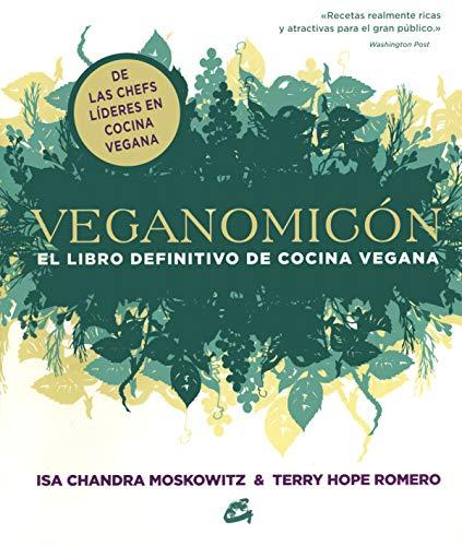 Veganomicón: El libro definitivo de cocina vegana (Nutrición y salud)
