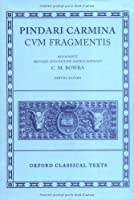 Pindari Carmina Cvm Fragmentis (Oxford Classical Texts)