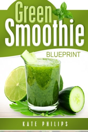 Green Smoothie: for natural cleanse, healthy living and rapid weight loss