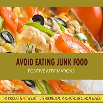 Avoid Eating Junk Food - Positive Affirmations