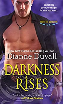 Darkness Rises (Immortal Guardians series Book 4) by [Dianne Duvall]