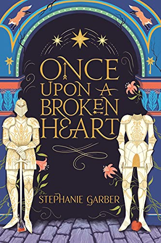 Once Upon A Broken Heart by [Stephanie Garber]