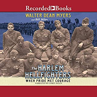 The Harlem Hellfighters     When Pride Met Courage              By:                                                                                                                                 Walter Dean Myers,                                                                                        Bill Miles                               Narrated by:                                                                                                                                 Corey Allen                      Length: 2 hrs and 35 mins     2 ratings     Overall 5.0