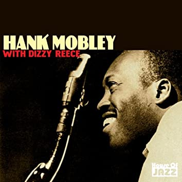 Hank Mobley: With Dizzy Reece