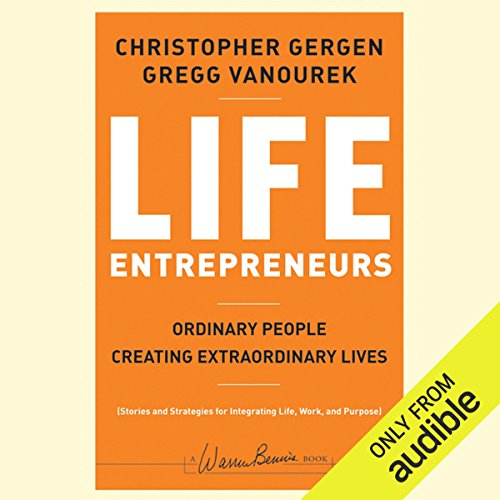 Life Entrepreneurs: Ordinary People Creating Extraordinary Lives audiobook cover art