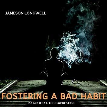 Fostering a Bad Habit (feat. Tre-C & Prestxn)